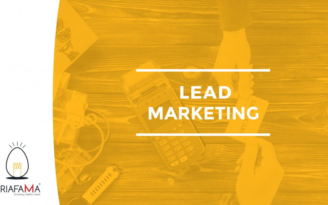 LEAD MARKETING – ¿CÓMO CONVERTIR LEADS EN VENTAS?
