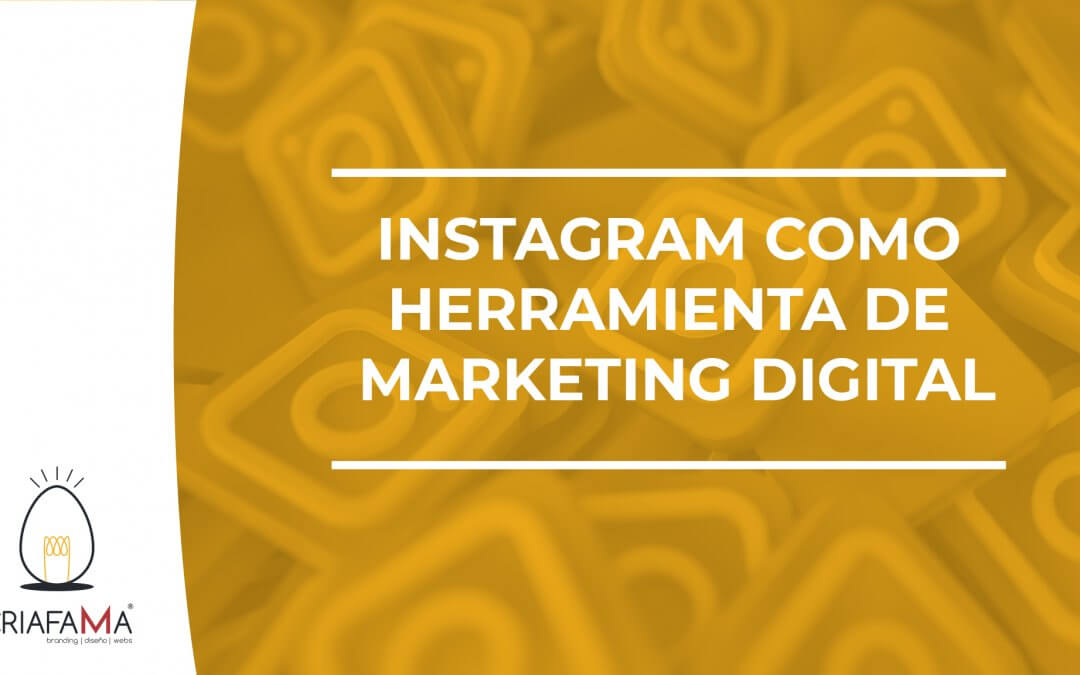INSTAGRAM COMO HERRAMIENTA DE MARKETING DIGITAL