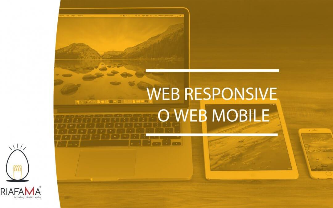 WEB RESPONSIVE O WEB MOBILE: Elige el mejor diseño web