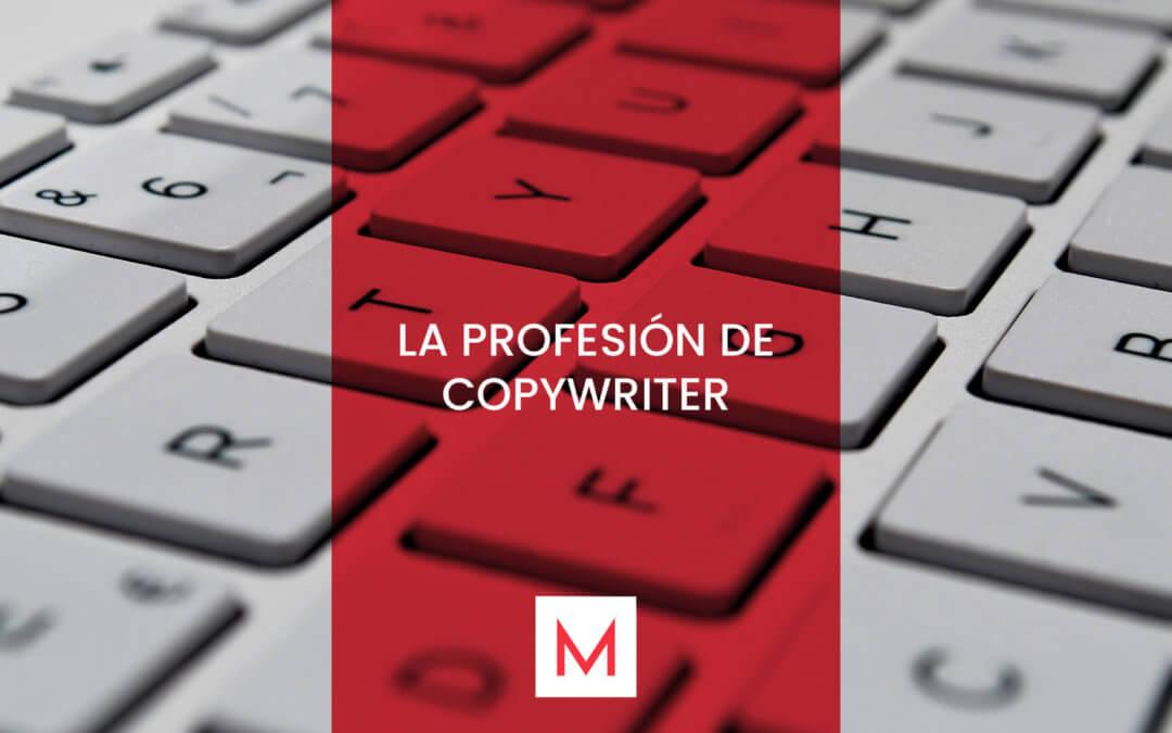 Copywriter: la profesión de moda en el mundo del marketing